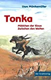 Tonka: Mädchen der Sioux. Zwischen den Welten