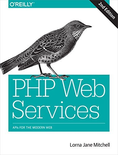 PHP Web Services: APIs for the Modern Web by Lorna Jane Mitchell(2016-01-21)