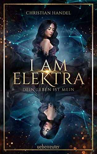 Buchseite und Rezensionen zu 'I am Elektra: Dein Leben ist mein' von Christian Handel