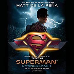 Image: Superman: Dawnbreaker Audible Audiobook – Unabridged, Matt de la Peña (Author), Listening Library (Publisher)