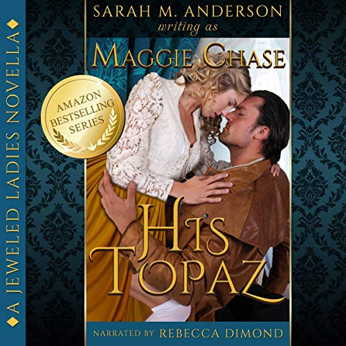 His Topaz Audiobook By Maggie Chase, Sarah M. Anderson cover art