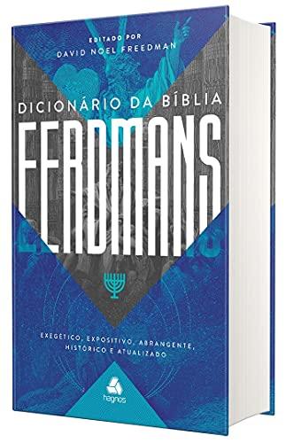 Dicionário da Bíblia Eerdmans: Exegético, expositivo, abrangente, histórico e atualizado