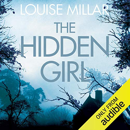 The Hidden Girl                   By:                                                                                                                                 Louise Millar                               Narrated by:                                                                                                                                 Clare Corbett                      Length: 9 hrs and 54 mins     123 ratings     Overall 4.2