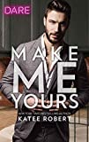 %name A Skinny Shot: Make Me Yours by Katee Robert
