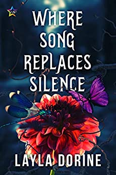 Where Song Replaces Silence by [Layla Dorine]