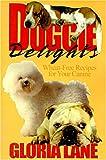 Doggie Delights Cookbook
