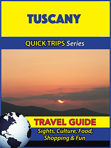 Tuscany Travel Guide (Quick Trips Series): Sights, Culture, Food, Shopping & Fun (English Edition)
