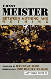 Between Nothing and Nothing (Visible Poets) - Ernst Meister
