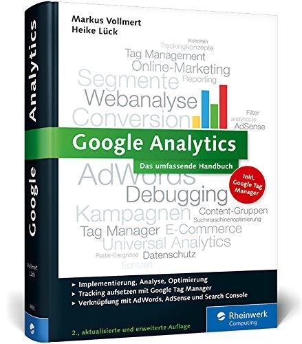 Google Analytics: Das umfassende Handbuch (Ausgabe 2015)