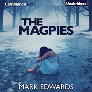 The Magpies                   By:                                                                                                                                 Mark Edwards                               Narrated by:                                                                                                                                 Elliot Hill                      Length: 9 hrs and 48 mins     53 ratings     Overall 4.0
