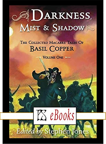 Download Darkness Mist & Shadow - The Collected Macabre Tales of  Basil Copper  - Volume One (English Edition) B07B6B6MY2