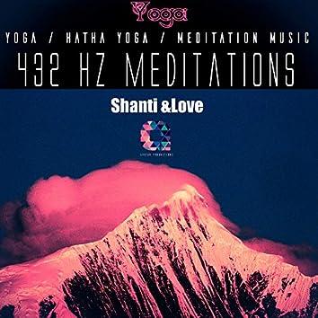 432hz Meditations: Shanti & Love