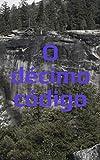 O décimo código (Portuguese Edition)