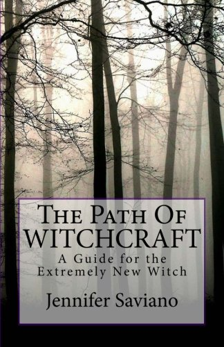 The Path of Witchcraft: A Guide for the Extremely New Witch