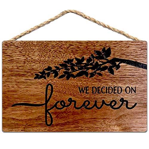 Letrero de madera con texto en inglés «We Decided On Forever» (20 x 30 cm)