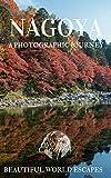 Nagoya: A Photographic Journey (English Edition)