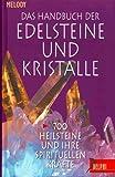 Das Handbuch der Edelsteine und Kristalle: 700 Heilsteine und ihre spirituellen Kräfte (Delphi bei Droemer Knaur)