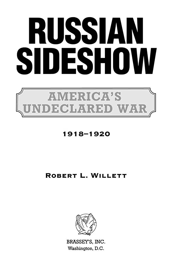 中絶ファンネルウェブスパイダー公園Russian Sideshow: America's Undeclared War, 1918?1920 (English Edition)