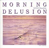 MORNING DELUSION