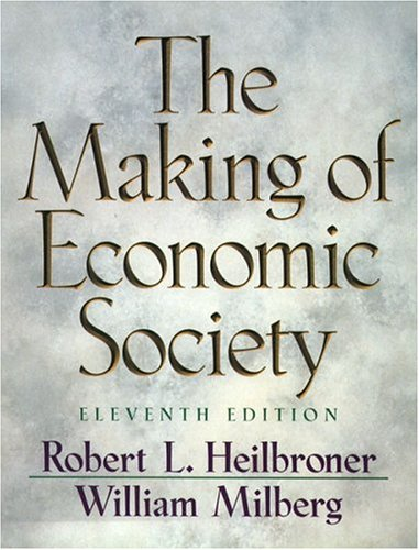 The Making of Economic Society (11th Edition)