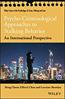 Psycho-Criminological Approaches to Stalking Behavior: An International Perspective (Wiley Series in Psychology of Crime, Policing and Law)