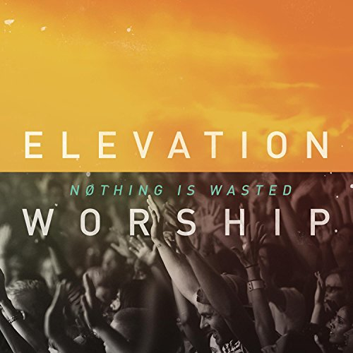 Elevation Worship - Nothing Is Wasted (Gospel) [CD]
