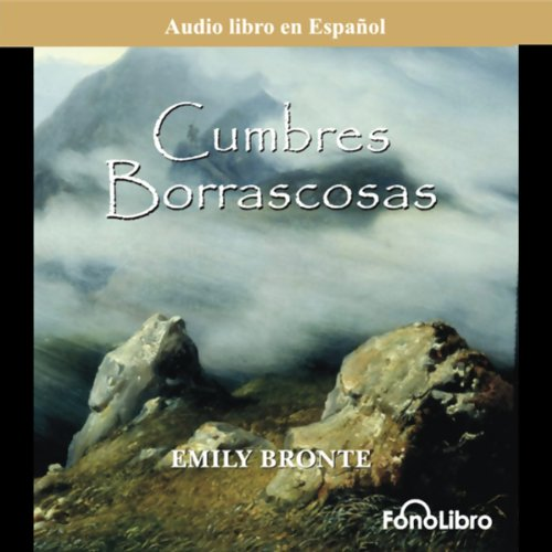 Cumbres Borrascosas (Wuthering Heights) (Dramatized) audiobook cover art
