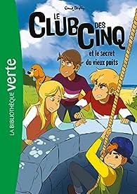 Le club des cinq, tome 20 : Le club des cinq et le secret du vieux puits par Enid Blyton