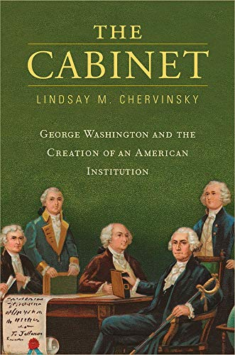 Image of The Cabinet: George Washington and the Creation of an American Institution