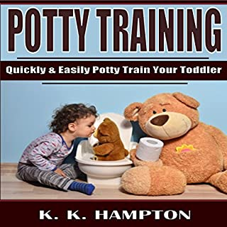 Potty Training     Quickly and Easily Potty Train Your Toddler              By:                                                                                                                                 K.K. Hampton                               Narrated by:                                                                                                                                 Michael Hatak                      Length: 1 hr and 2 mins     16 ratings     Overall 4.4