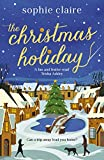 The Christmas Holiday: The perfect heart-warming read full of festive magic (English Edition)