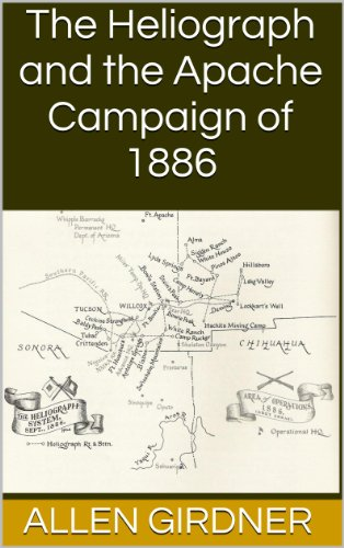 The Heliograph and the Apache Campaign of 1886 (English Edition)
