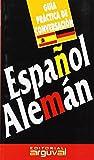 Guía Práctica Español-Alemán (GUÍAS DE CONVERSACIÓN)