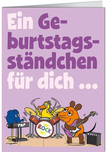 Grußkarte 11,5x16 cm +++ SENDUNG MIT DER MAUS von modern times +++ GEBURTSTAGSSTÄNDCHEN +++ ARTCONCEPT © SCHMITT-MENZEL / STREICH