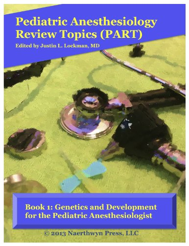 Book 1: Genetics and Development for the Pediatric Anesthesiologist (Pediatric Anesthesiology Review Topics) (English Edition)