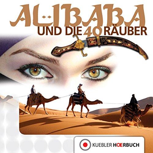 Ali Baba und die 40 Räuber (Klassiker für die ganze Familie 1) audiobook cover art