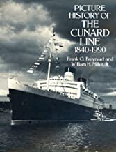 Picture History of the Cunard Line, 1840 1990 (Dover Books on Transportation, Maritime)