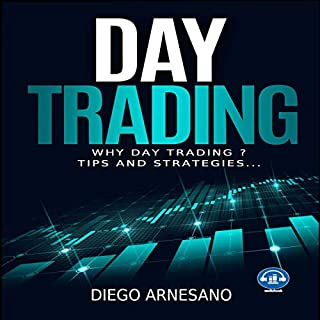 Day Trading: Why Day Trading ? Tips and Strategies                   By:                                                                                                                                 Diego Arnesano                               Narrated by:                                                                                                                                 Joe Wosik                      Length: 1 hr and 47 mins     32 ratings     Overall 5.0