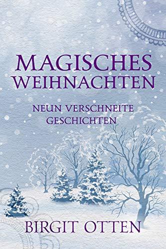 Magisches Weihnachten: Neun verschneite Geschichten