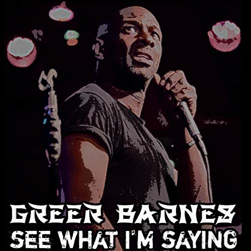 Greer Barnes: See What I'm Saying audiobook cover art