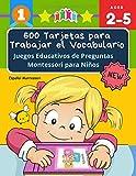 600 Tarjetas para Trabajar el Vocabulario Juegos Educativos de Preguntas Montessori para Niños Español Montessori: Easy learning basic words cartoon ... en imágenes para educación infantil