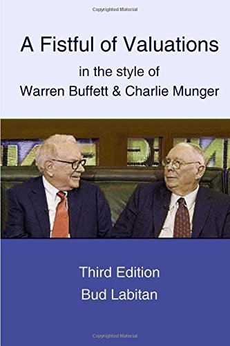 A Fistful of Valuations in the style of Warren Buffett & Charlie Munger (Third Edition, 2015) by Bud Labitan (2015-11-04)