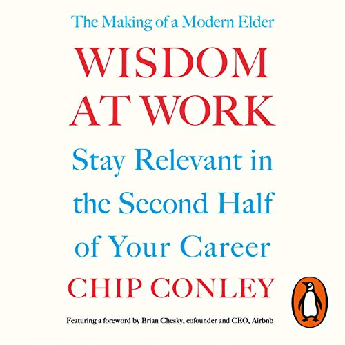 Wisdom at Work                   By:                                                                                                                                 Chip Conley                               Narrated by:                                                                                                                                 Chip Conley                      Length: 8 hrs and 53 mins     3 ratings     Overall 4.0