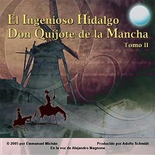 Don Quijote de la Mancha Tomo II [Don Quixote, Part II]                   By:                                                                                                                                 Miguel de Servantes Saavedra                               Narrated by:                                                                                                                                 Alejandro Magnone                      Length: 23 hrs and 7 mins     79 ratings     Overall 4.5
