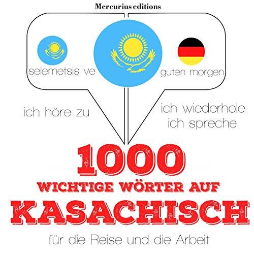1000 wichtige Wörter auf Kasachisch für die Reise und die Arbeit Titelbild