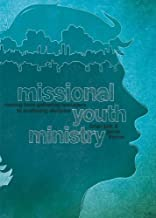 Missional Youth Ministry: Moving from Gathering Teenagers to Scattering Disciples (Youth Specialties (Paperback))