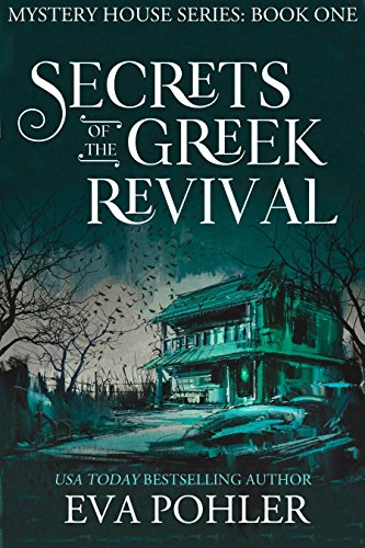 Secrets of the Greek Revival (Mystery House #1: San Antonio) (The Mystery House)
