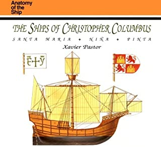 The Ships of Christopher Columbus: Santa Maria, Nina, Pinta (Anatomy of the Ship)