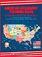 American Geography Coloring Book: This Manuscript Includes Two Coloring Books: Flags of the 50 States of America and The 50 States of America: Borders, Capitals and Symbols