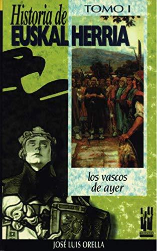 Historia de Euskal Herria - I: Los vascos de ayer (ORREAGA)